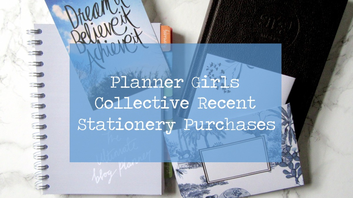 Planner Girls Collective // Recent Stationery Purchases