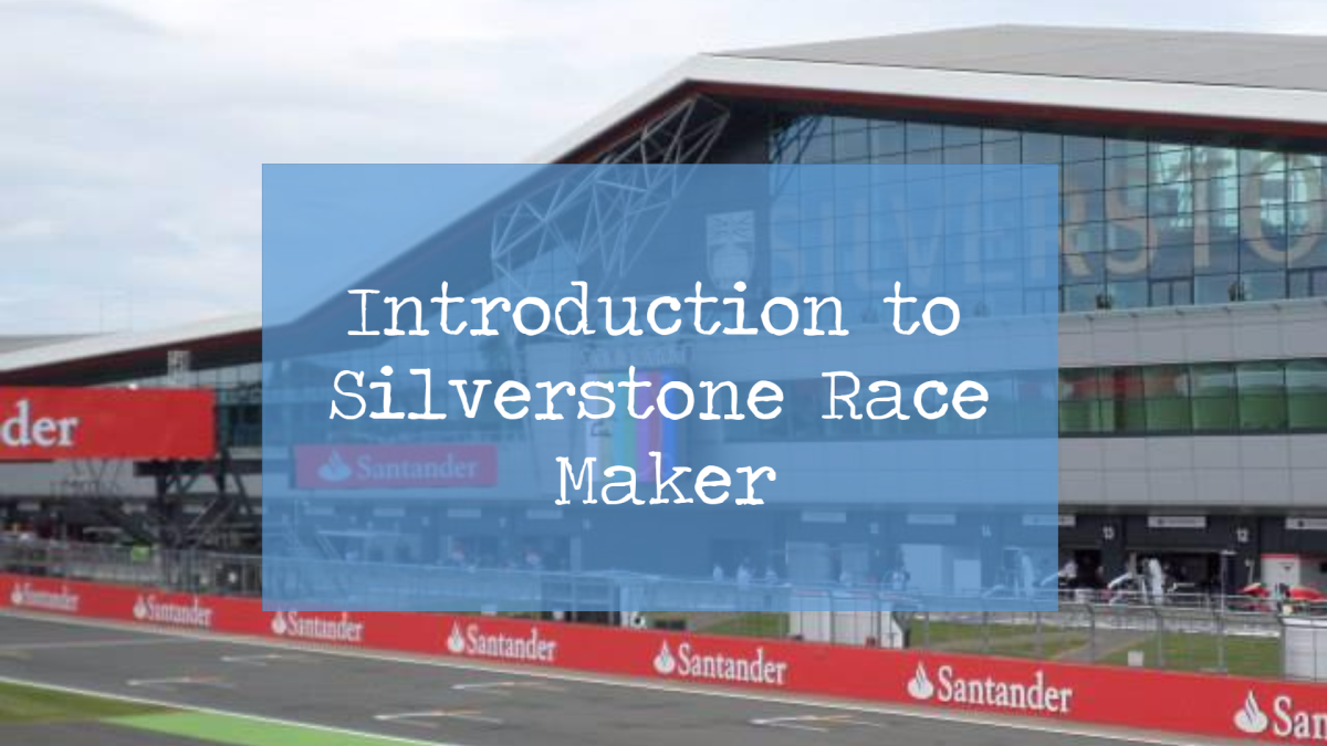 Introduction to Silverstone Race Maker