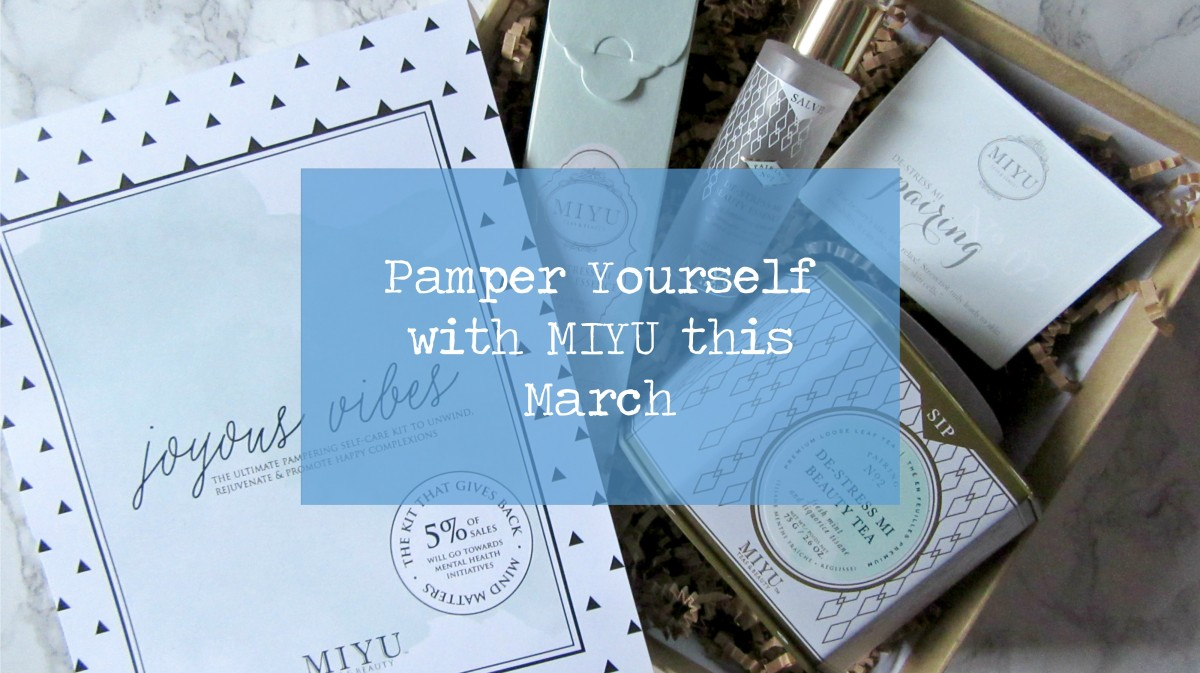 Pamper Yourself with MIYU this March