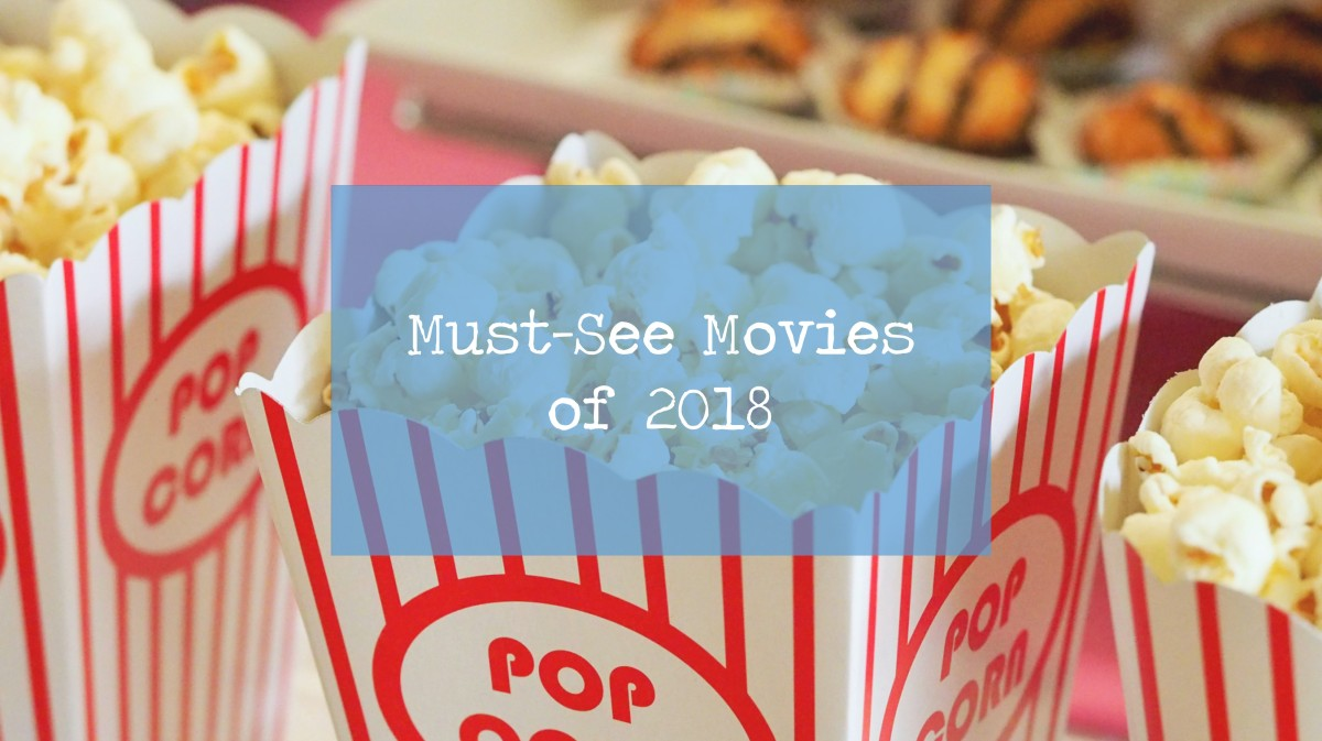 Must-See Movies of 2018