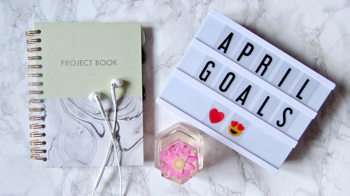 Monthly Goals // April 2018