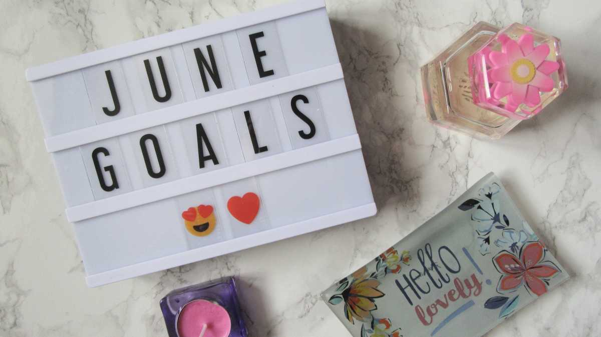 Monthly Goals // June 2018